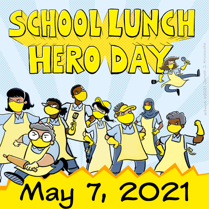 School Lunch Hero Day May 7, 2021